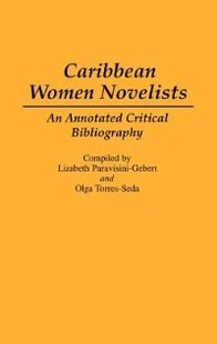 Caribbean Women Novelists: An Annotated Critical Bibliography