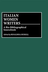 Book Italian Women Writers: A Bio-Bibliographical Sourcebook by Rinaldina Russell