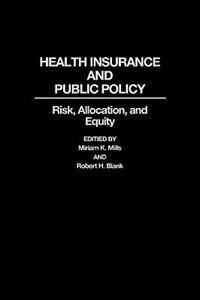 Book Health Insurance And Public Policy: Risk, Allocation, And Equity by Miriam K. Mills