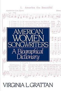 Book American Women Songwriters: A Biographical Dictionary by Virginia L. Grattan