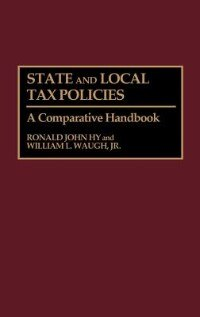 Book State And Local Tax Policies: A Comparative Handbook by Ronald J. Hy