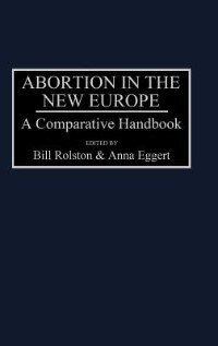Book Abortion in the New Europe: A Comparative Handbook by Bill Rolston