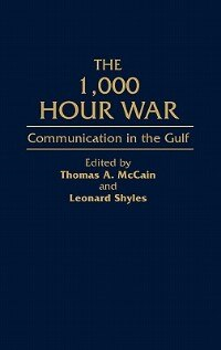 Book The 1,000 Hour War: Communication In The Gulf by Thomas A. McCain