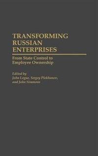 Book Transforming Russian Enterprises: From State Control to Employee Ownership by John Logue