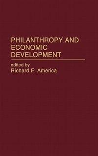Book Philanthropy And Economic Development by Richard F. America