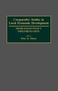 Book Comparative Studies in Local Economic Development: Problems in Policy Implementation by Peter B. Meyer