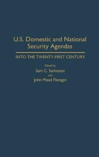 Book U.s. Domestic And National Security Agendas: Into The Twenty-first Century by Sam C. Sarkesian