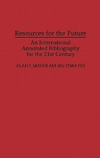 Book Resources for the Future: An International Annotated Bibliography by Alan J. Mayne