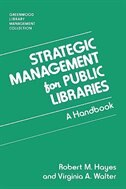 Book Strategic Management for Public Libraries: A Handbook by Robert M. Hayes