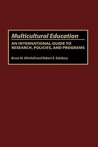 Book Multicultural Education: An International Guide to Research, Policies, and Programs by Bruce M. Mitchell