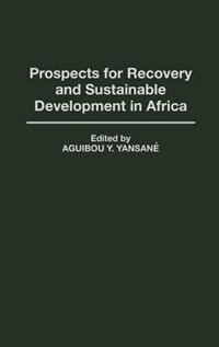 Book Prospects For Recovery And Sustainable Development In Africa by Aguibou Y. Yansane