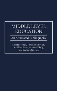 Book Middle Level Education: An Annotated Bibliography by Samuel Totten