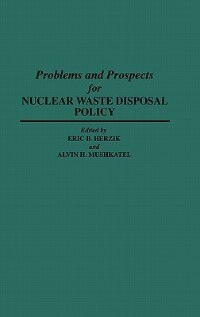 Book Problems And Prospects For Nuclear Waste Disposal Policy by Eric B. Herzik