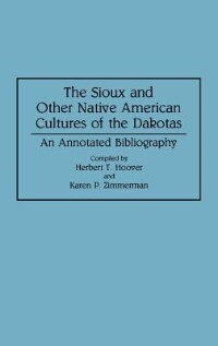 Book The Sioux And Other Native American Cultures Of The Dakotas: An Annotated Bibliography by Herbert T. Hoover