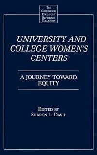 Book University And College Women's Centers: A Journey Toward Equity by Sharon L. Davie