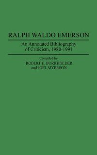 Book Ralph Waldo Emerson: An Annotated Bibliography of Criticism, 1980-1991 by Robert E. Burkholder