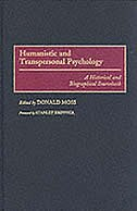 Book Humanistic And Transpersonal Psychology: A Historical And Biographical Sourcebook by Donald Moss