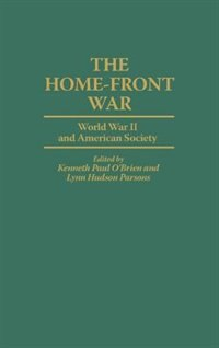 Book The Home-front War: World War Ii And American Society by Kenneth P. O'Brien