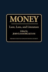 Book Money: Lure, Lore, and Literature by John L. Digaetani