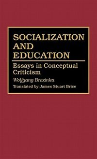 Book Socialization And Education: Essays In Conceptual Criticism by Wolfgang Brezinka
