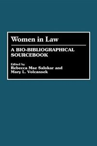 Book Women in Law: A Bio-Bibliographical Sourcebook by Rebecca Mae Solakar