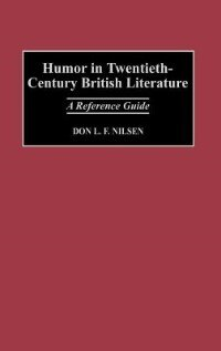 Book Humor In Twentieth-century British Literature: A Reference Guide by Don Lee Fred Nilsen