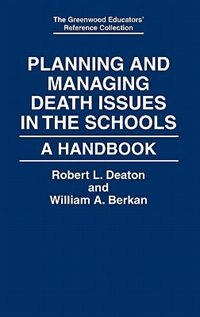 Book Planning And Managing Death Issues In The Schools: A Handbook by Robert L. Deaton