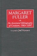 Margaret Fuller: An Annotated Bibliography of Criticism, 1983-1995