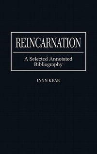 Book Reincarnation: A Selected Annotated Bibliography by Lynn Kear
