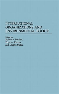 Book International Organizations And Environmental Policy by Robert V. Bartlett