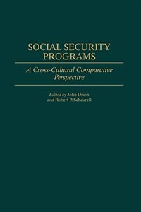 Book Social Security Programs: A Cross-Cultural Comparative Perspective by John Dixon