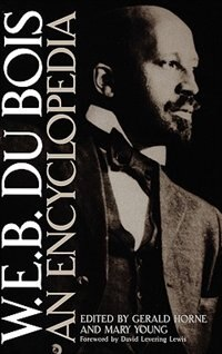 Book W.e.b. Du Bois: An Encyclopedia by Gerald Horne