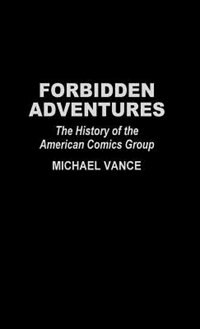 Book Forbidden Adventures: The History of the American Comics Group by Michael Vance