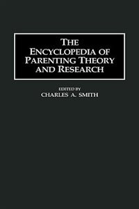 Book The Encyclopedia Of Parenting Theory And Research by Charles A. Smith