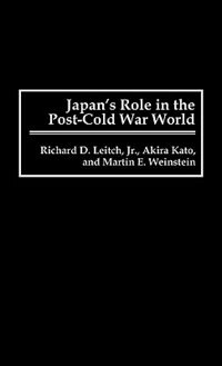 Book Japan's Role In The Post-cold War World by Richard D. Leitch
