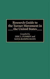 Book Research Guide to the Turner Movement in the United States by Eric Pumroy