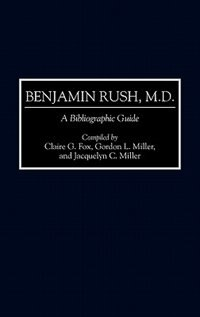 Book Benjamin Rush, M.d.: A Bibliographic Guide by Claire G. Fox