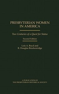 Book Presbyterian Women In America: Two Centuries Of A Quest For Status Second Edition by Lois A. Boyd