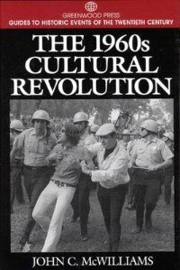 Book The 1960s Cultural Revolution by John C. Mcwilliams