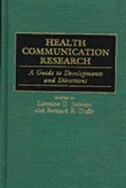 Book Health Communication Research: A Guide To Developments And Directions by Bernard K. Duffy