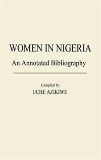 Book Women in Nigeria: An Annotated Bibliography by Uche Azikiwe