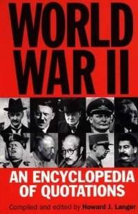 Book World War Ii: An Encyclopedia Of Quotations by Howard J. Langer