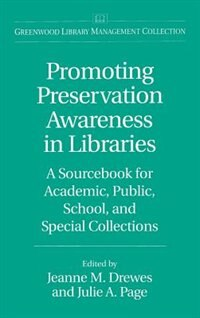 Book Promoting Preservation Awareness In Libraries: A Sourcebook For Academic, Public, School, And… by Jeanne M. Drewes