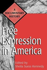Book Free Expression In America: A Documentary History by Sheila Seuss Kennedy