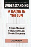 Book Understanding A Raisin In The Sun: A Student Casebook To Issues, Sources, And Historical Documents by Lynn Domina