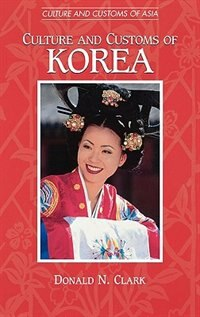 Book Culture And Customs Of Korea by Donald N. Clark