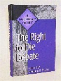 Book The Right To Die Debate: A Documentary History by Marjorie B. Zucker