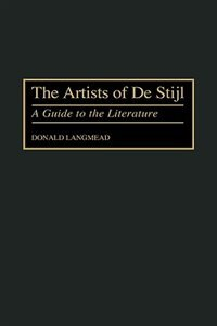 Book The Artists Of De Stijl: A Guide To The Literature by Donald Langmead