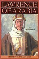 Book Lawrence Of Arabia: An Encyclopedia by Stephen E. Tabachnick