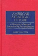 Book America's Strategic Future: A Blueprint for National Survival in the New Millennium by Hubert P. Van Tuyll